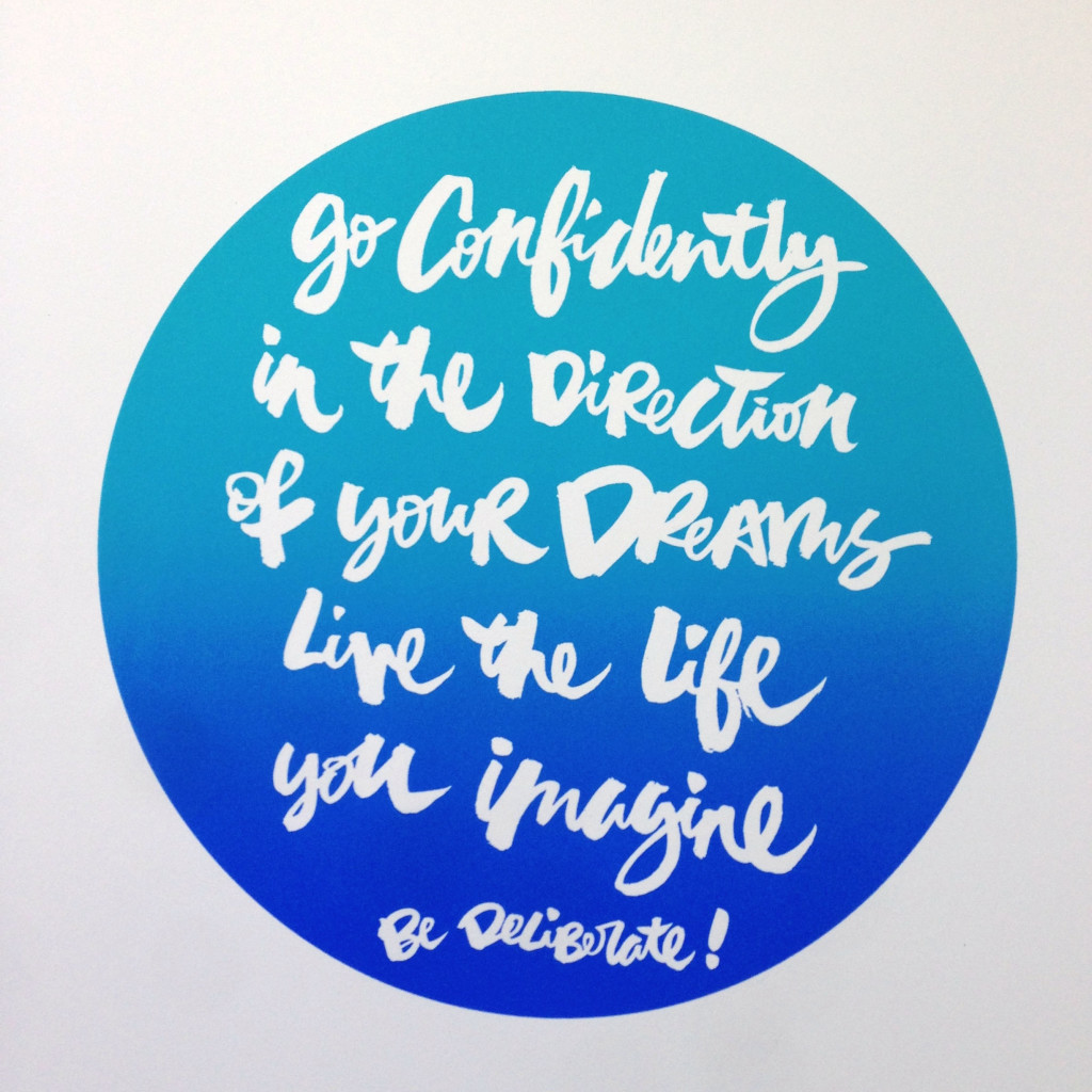 Go Confidently, Be Deliberate Screen Print